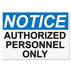 OSHA Safety Signs, NOTICE AUTHORIZED PERSONNEL ONLY, White/Blue/Black, 10 x 14 USS5492