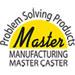 Master Caster®